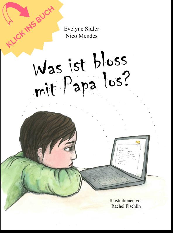 Kinderbuch Was ist bloss mit Papa los?